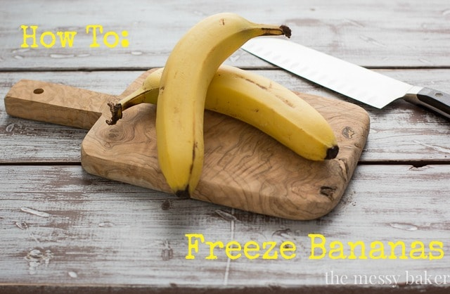 How To Freeze Bananas from www.themessybakerblog.com