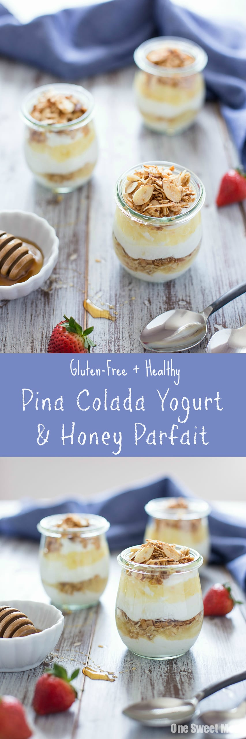 Pina Colada Yogurt and Honey Parfait: This gluten-free, healthy breakfast parfait is layered with protein-packed Greek yogurt, crunchy granola, crushed pineapple, and a drizzle of sweet honey.