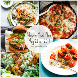 Week of May 22nd, 2017 Weekly Meal Plan + Printable Grocery List
