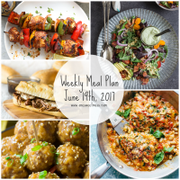 Week of June 19th, 2017 Weekly Meal Plan + Printable Grocery List
